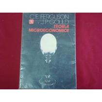 C. E. Ferguson Y J. P. Gould, Teoría Microeconómica