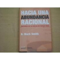 B. Mark Smith, Hacia Una Abundancia Racional, Océano, España