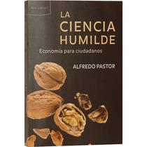 La Ciencia Humilde - Alfredo Pastor