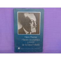 Henri Pirenne, Historia Económica Y Social De La Edad Media.