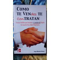Libro - Como Te Vendes Te Contratan - Jorge Muniain