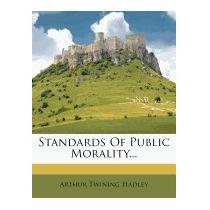 Standards Of Public Morality..., Arthur Twining Hadley