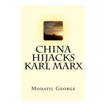China Hijacks Karl Marx, Mr George Ninan