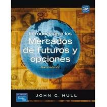Introduccion A Los Mercados De Futuros Y Opciones Hull 6