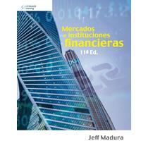 Mercados E Instituciones Financieras - Madura - 11 + Regalo