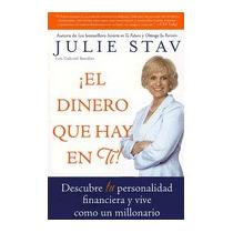 Dinero Que Hay En Ti!: Descubre Tu Personalidad, Julie Stav