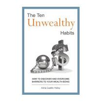 Ten Unwealthy Habits: Take The, Alicia Castillo Holley