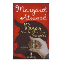 Pagar (con La Misma Moneda), Margaret Atwood