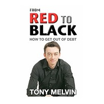 From Red To Black: How To Get Out Of Debt, Tony Melvin