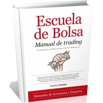 Escuela De Bolsa - Manual De Trading - Ebook - [pdf]