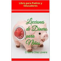 Lecciones De Dinero Para Niños - Libro Digital - Ebook