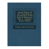 Annual Report Of The Commissioner Of, Wisconsin Dept Of