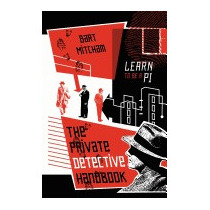 Private Detective Handbook: Learn To Be A Pi, Bart Mitcham