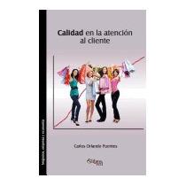 Calidad En La Atencion Al Cliente, Carlos Orlando Puentes