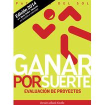 Ganar Por Suerte: Evaluación De Proyectos - Ebook - Libro