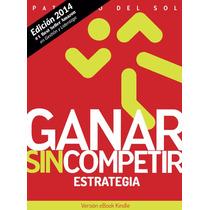 Ganar Sin Competir: Estrategia - Ebook - Libro Digital