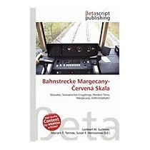 Bahnstrecke Margecany- Erven Skala, Lambert M Surhone