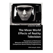 Mean World Effects Of Reality Television-, Kristin M Barton