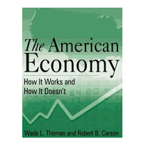 American Economy: How It Works And How It, Wade L Thomas