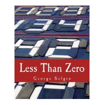 Less Than Zero: The Case For A Falling Price, George Selgin