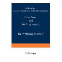 Cash Flow Und Working Capital: Schlussel, Wolfgang Bischoff