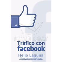 Trafico Con Facebook - Ebook -libro Digital