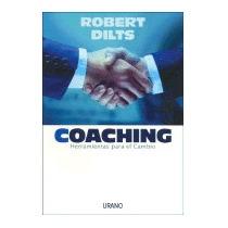 Coaching: Herramientas Para El Cambio, Robert Dilts