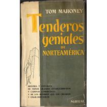 Tenderos Geniales De Norteamerica Tom Mahoney