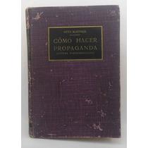Cómo Hacer Propaganda 1954 / Otto Kleppner