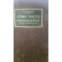 Libro Antiguo. Cómo Hacer Propaganda. Otto Kleppner. 1947