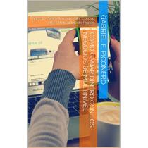 Como Ganar Dinero Con Los Negocios Multinivel Libro Digital