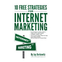10 Free Strategies For Internet Marketing, Jay Berkowitz