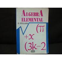 G. Fuller, Álgebra Elemental.