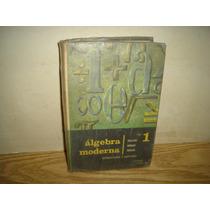 Álgebra Moderna, Estructura Y Método 1 - Dolciani