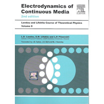 Electrodynamics Of Continuous Media: Lev Landau