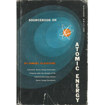 Energía Atómica. Samuel Glasstone. En Inglés.
