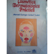 Cosmetica Dermatologica Practica, Marcial Quiroga
