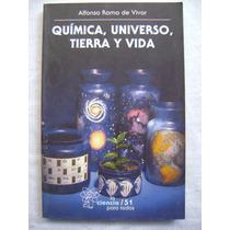 Química, Universo, Tierra Y Vida - Alfonso-romo De Vivar