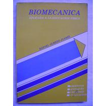 Biomecánica ( Aplicada A La Educación Física) - R. Olmedo