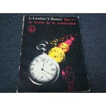 L. Landau, Y Rumer, Qué Es La Teoría De La Relatividad, Edit