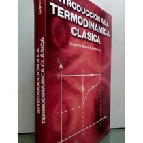 Garcia Colin: Introduccion Termodinamica Clasica/ Texto