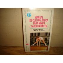 Manual De Cultura Física Para Niños Y Adolescentes-e. Revill