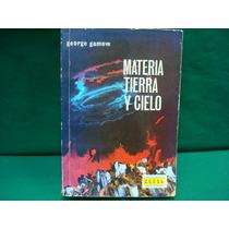 George Gamow, Materia, Tierra Y Cielo.