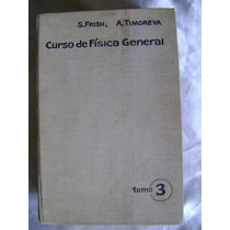 Curso De Fisica General, Vol 3. S. Frish Ya. Timoreva. $390