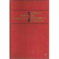 Cursod De Mecánica General. Henri Cabannes.