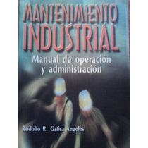 Mantenimiento Industrial,rodolfo R. Gatica, Ed Trillas