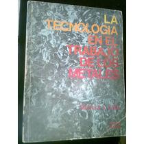 La Tecnologia En El Trabajo De Los Metales Libro