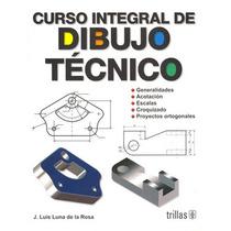 Curso Integral De Dibujo Tecnico - Jose Luis Luna De La Rosa