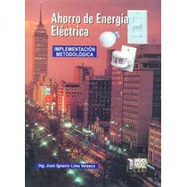 Ahorro De Energia Electrica Implementacion Metodol - Juan Ig