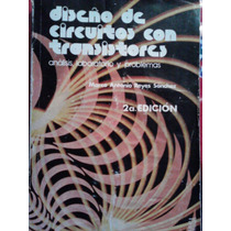 Diseno De Circuitos Con Transistores,marco A. Reyes